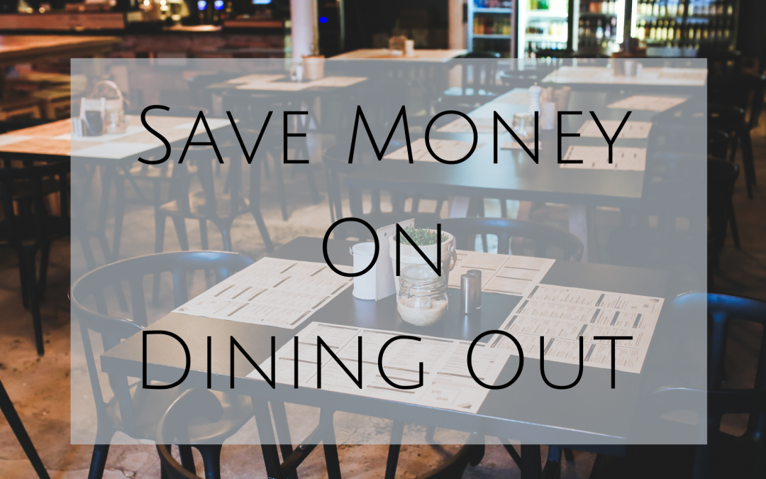 Easy Tips to Save Money with Going Out to Eat