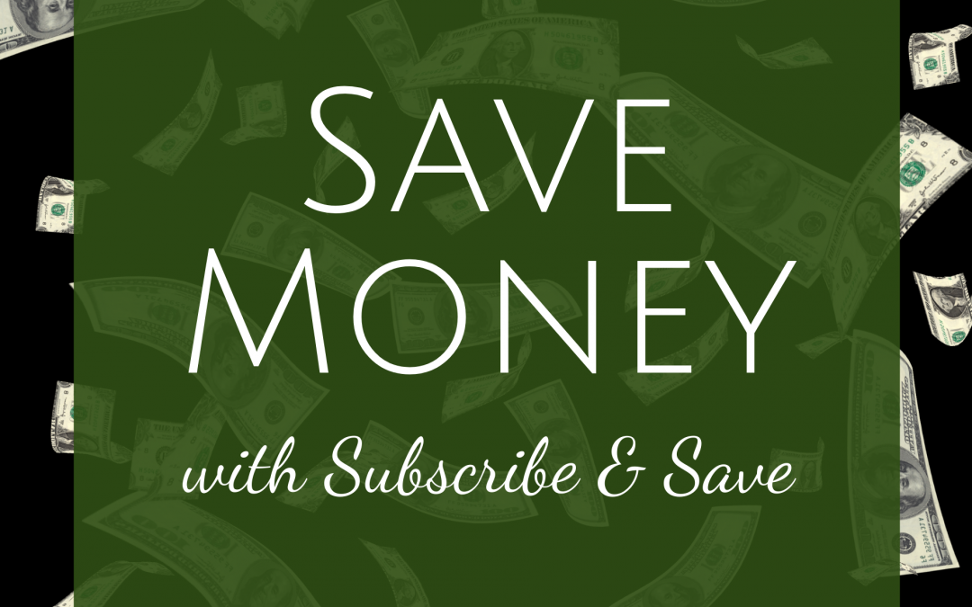 Save Money with Amazon's Subscribe & Save