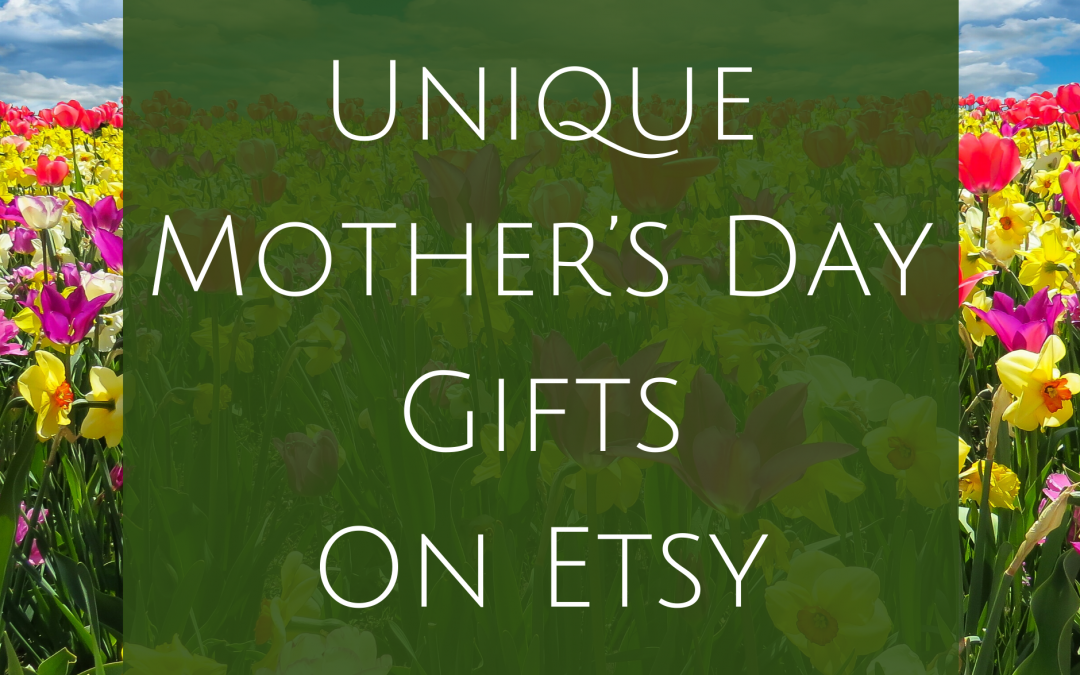 Unique Mother's Day Gifts on Etsy