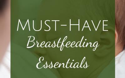 Must-Have Breastfeeding Essentials