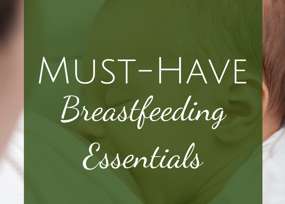 Must-Have Breastfeeding Essentials