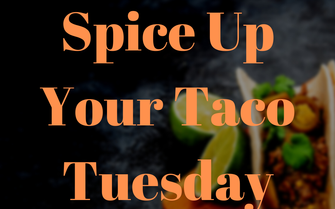 Spice Up Your Taco Tuesday